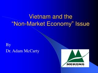 "Vietnam and the  ""Non-Market Economy"" Issue"