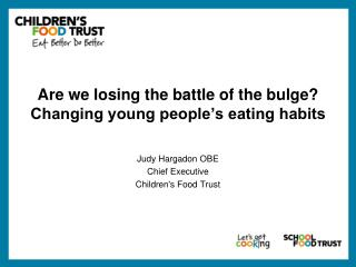 Are we losing the battle of the bulge? Changing young people's eating habits