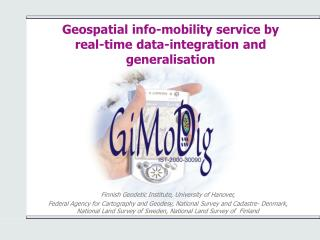 Geospatial info-mobility service by real-time data-integration and generalisation