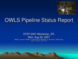 OWLS Pipeline Status Report