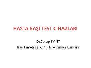 HASTA BAŞI TEST CİHAZLARI
