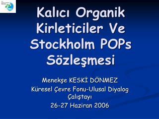 Kalıcı Organik Kirleticiler Ve Stockholm POPs Sözleşmesi