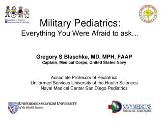 Military Pediatrics:  Everything You Were Afraid to ask�