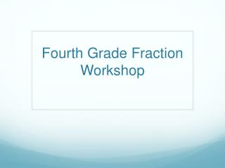 Fourth Grade Fraction Workshop