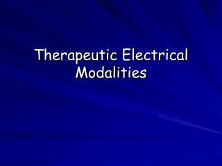 Therapeutic  Electrical Modalities