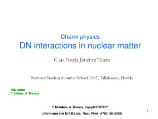 Charm physics DN interactions in nuclear matter
