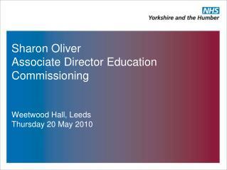 Sharon Oliver Associate Director Education Commissioning