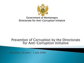 Government of Montenegro Directorate for Anti-Corruption Initiative