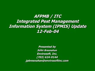 AFPMB / ITC Integrated Pest Management Information System (IPMIS) Update 12-Feb-04