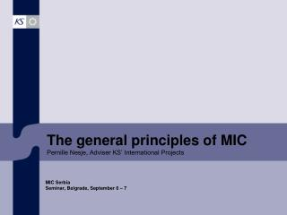 The general principles of MIC Pernille Nesje, Adviser KS' International Projects