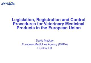 Legislation, Registration and Control Procedures for Veterinary Medicinal Products in the European Union