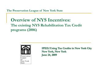 Overview of NYS Incentives: The existing NYS Rehabilitation Tax Credit programs 2006
