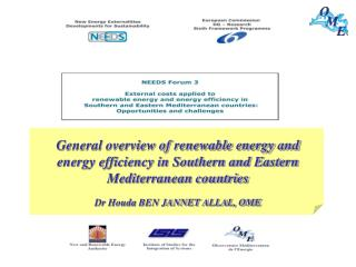 ENERGY IN THE MEDITERRANEAN REGION: Situation and prospects Dr Houda BEN JANNET ALLAL, OME