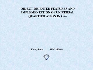 OBJECT ORIENTED FEATURES AND IMPLEMENTATION OF UNIVERSAL QUANTIFICATION IN C++