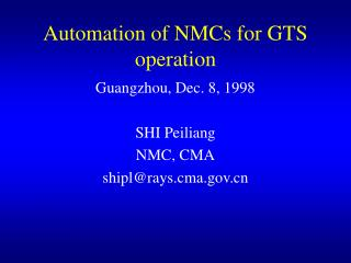 Automation of NMCs for GTS operation