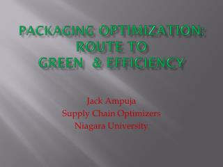 Packaging  OPTIMIZATION:       Route to  GREEN  & Efficiency