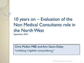 10 years on – Evaluation of the Non Medical Consultants role in the North West  September 2010