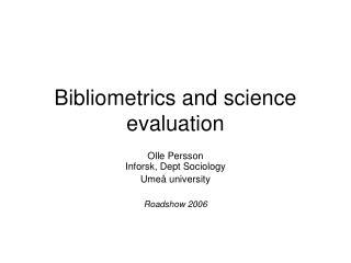 Bibliometrics and science evaluation