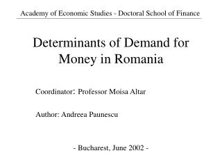 Determinants of Demand for Money in Romania