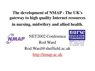 NET2002 Conference Rod Ward Rod.Ward@sheffield.ac.uk nmap.ac.uk