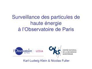 Surveillance des particules de haute énergie  à l'Observatoire de Paris