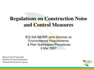 Regulations on Construction Noise and Control Measures  IES-SIA-MEWR Joint Seminar on Environmental Requirements    Plan