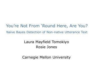 You're Not From 'Round Here, Are You?  Naïve Bayes Detection of Non-native Utterance Text