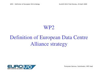 WP2 Definition of European Data Centre Alliance strategy