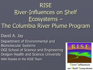 RISE  R iver- I nfluences on  S helf  E cosystems –  The Columbia River Plume Program