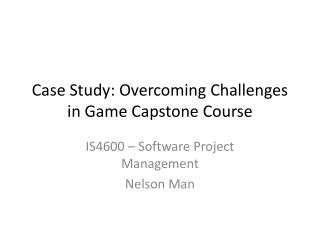 Case Study: Overcoming Challenges in Game Capstone Course