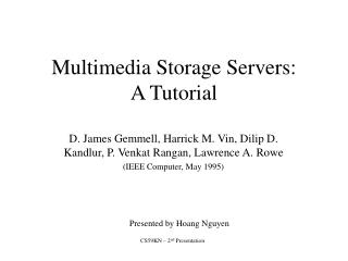Multimedia Storage Servers:  A Tutorial
