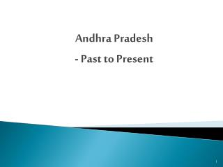 Andhra Pradesh  - Past to Present