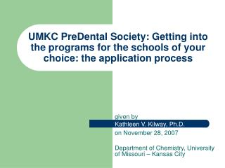 UMKC PreDental Society: Getting into the programs for the schools of your choice: the application process
