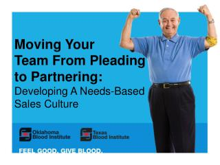 Moving Your  Team From Pleading to Partnering: Developing A Needs-Based Sales Culture