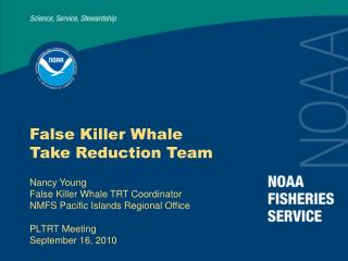 False Killer Whale Take Reduction Team