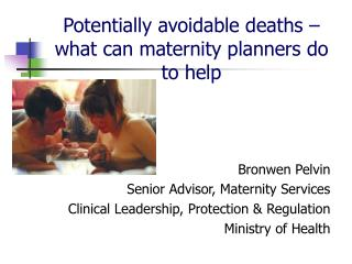 Potentially avoidable deaths – what can maternity planners do to help