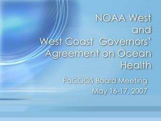 NOAA West and West Coast  Governors' Agreement on Ocean Health