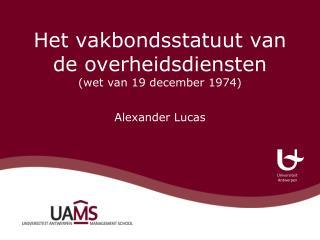 Het vakbondsstatuut van de overheidsdiensten (wet van 19 december 1974)