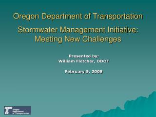 Oregon Department of Transportation  Stormwater Management Initiative: Meeting New Challenges