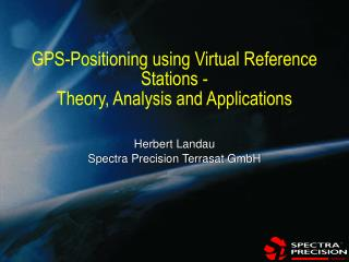 GPS-Positioning using Virtual Reference Stations -  Theory, Analysis and Applications