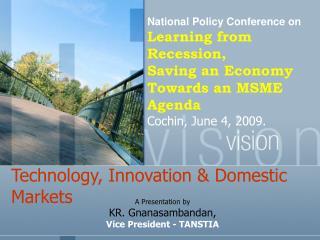 Technology, Innovation & Domestic Markets