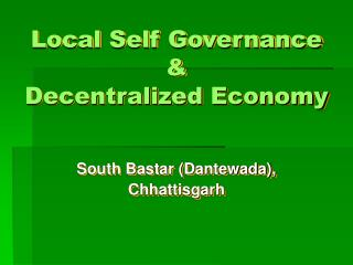 Local Self Governance & Decentralized Economy