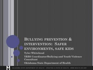 Bullying prevention & intervention:  Safer environments, safe kids