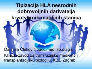 Tipizacija HLA nesrodnih dobrovoljnih darivatelja krvotvornih matičnih stanica