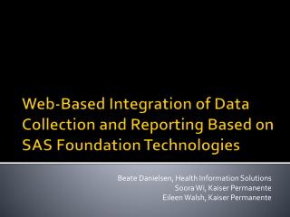 Web-Based Integration of Data Collection and Reporting Based on SAS Foundation Technologies
