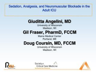 Sedation, Analgesia, and Neuromuscular Blockade in the Adult ICU