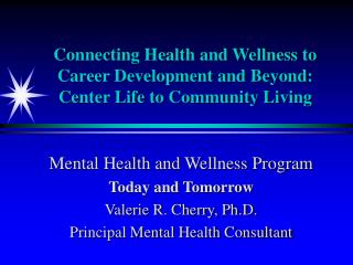 Connecting Health and Wellness to Career Development and Beyond: Center Life to Community Living