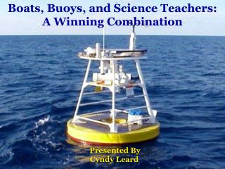 Boats, Buoys, and Science Teachers: A Winning Combination