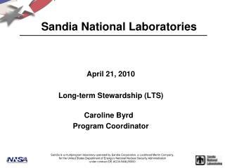 April 21, 2010 Long-term Stewardship (LTS)  Caroline Byrd  Program Coordinator