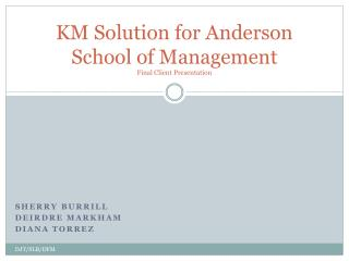 KM Solution for Anderson School of Management Final Client Presentation